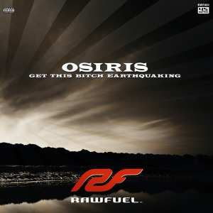 Osiris - Get This Bitch Earthquaking (2008)
