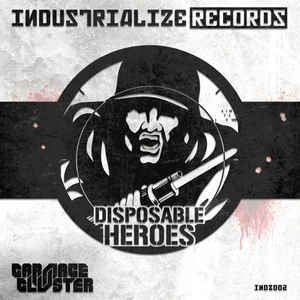 Carnage & Cluster - Disposable Heroes