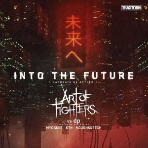 Art Of Fighters vs dp - Into The Future (Hardgate 05 Anthem) (2017)