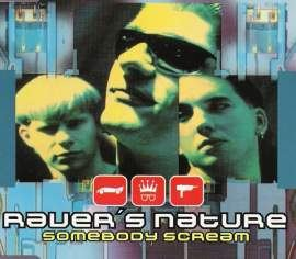 Raver's Nature - Somebody Scream (1996)