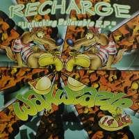 Recharge - Unfucking Believable E.P. (1996)