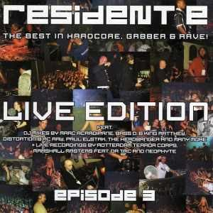 VA - Resident E - The Best In Hardcore, Gabber & Rave! - Episode 3 - Live Edition (2001)