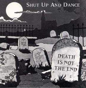 Shut Up & Dance - Death Is Not The End (1992)