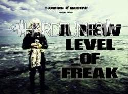 T-Junction & Angerfist - A New Level Of Freak (2010)