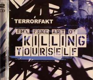 Terrorfakt - The Fine Art Of Killing Yourself (2007)
