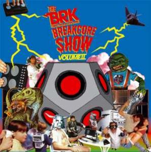 VA - The BRK Breakcore Show Volume II (2008)