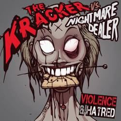 The Kracker vs. Nightmare Dealer - Violence & Hatred (2011)
