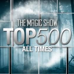 The Magic Show Top 500 All Times