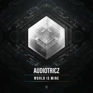 Audiotricz & Villain - World Is Mine (2017)
