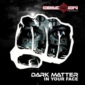 Dark Matter - In Your Face