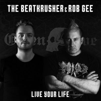 The BeatKrusher & Rob Gee - Live Your Life (2017)