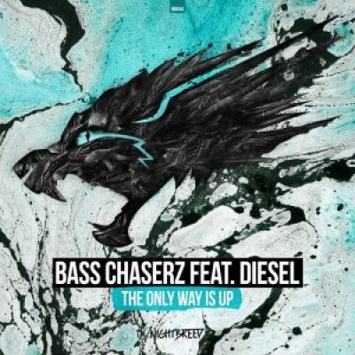 Bass Chaserz Feat. Diesel - The Only Way Is Up (2017)