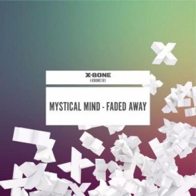Mystical Mind - Faded Away