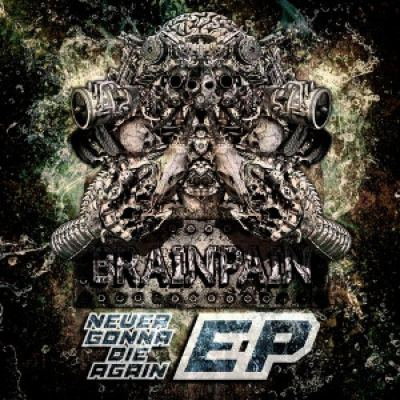 Brainpain - Never Gonna Die Again EP (2014)