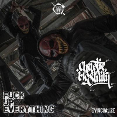 Chaotic Hostility - Fuck Up Everything EP (2015)