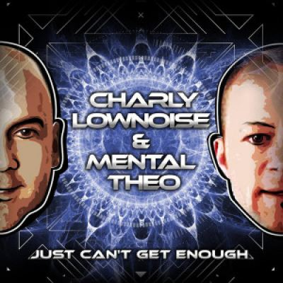 Charly Lownoise & Mental Theo - Just Can't Get Enough (1997)