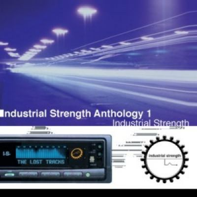 VA - Industrial Strength Anthology 1: The Lost Tracks (1998)