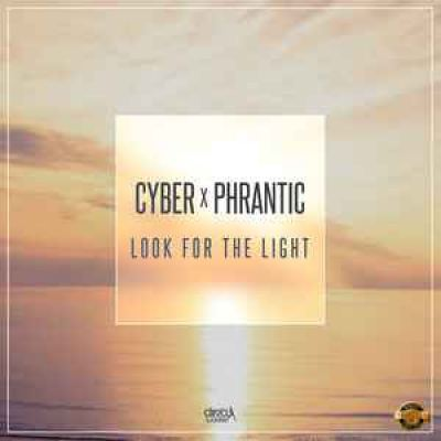 Cyber and Phrantic - Look For The Light (2016)