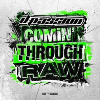 D-Passion - Comin' Through Raw (2015)