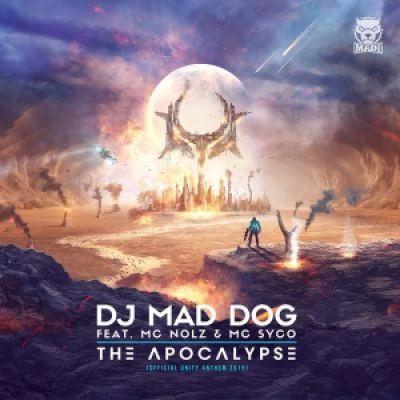 DJ Mad Dog Ft. MC Nolz & MC Syco - The Apocalypse (2015)