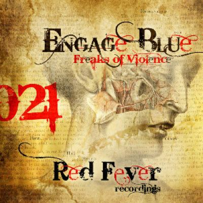 Engage Blue - Freaks Of Violence (2013)
