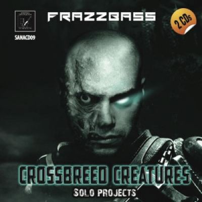 Frazzbass & Subversion - Crossbreed Creatures   Hardsound Army (2013)