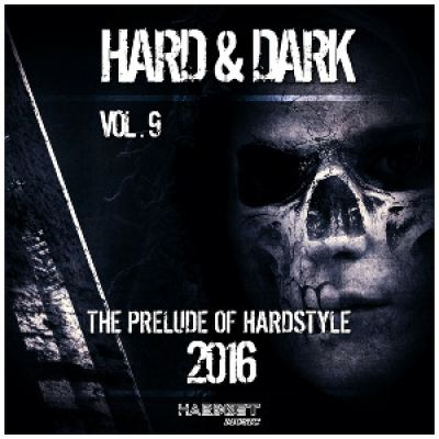 VA - Hard And Dark Vol 9 (The Prelude Of Hardstyle) (2016)