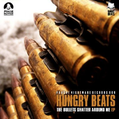 Hungry Beats - The Bullets Shatter Around Me EP (2013)