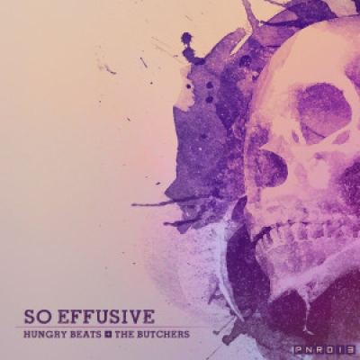 Hungry Beats & The Butchers - So Effusive (2016)