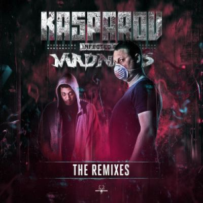 Kasparov - Infected By Madness (The Remixes) (2015)