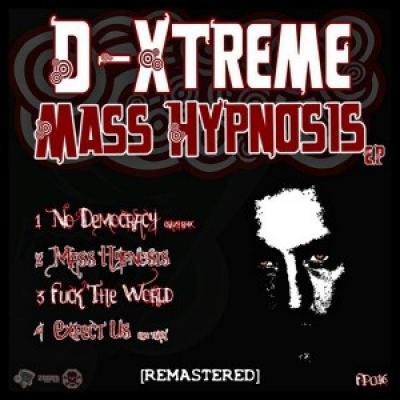 D-Xtreme - Mass Hypnosis Ep (Remastered 2017) (2017)