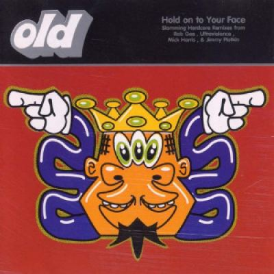 OLD - Hold On To Your Face (1993)