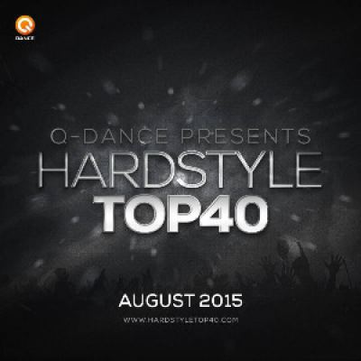 Q-dance Hardstyle Top 40 August 2015