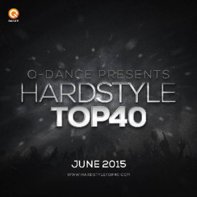 Q-dance Hardstyle Top 40 June 2015