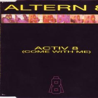 Altern 8 - Activ 8 (Come With Me) (1991)