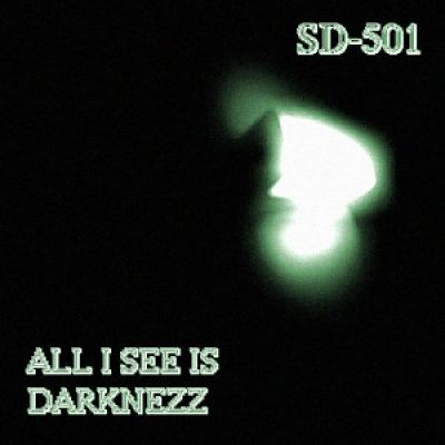 SD-501 - I all See is Darknezz (2012)