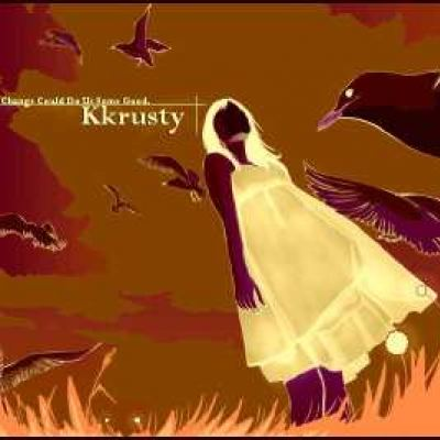Kkrusty - A Change Could Do Us Some Good (2008)