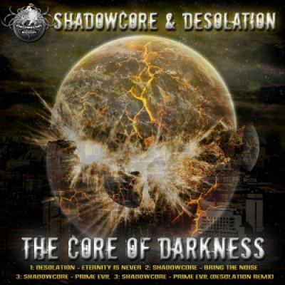 Shadowcore and Desolation - The Core Of Darkness (2012)