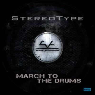 StereoType - March To The Drums (2013)