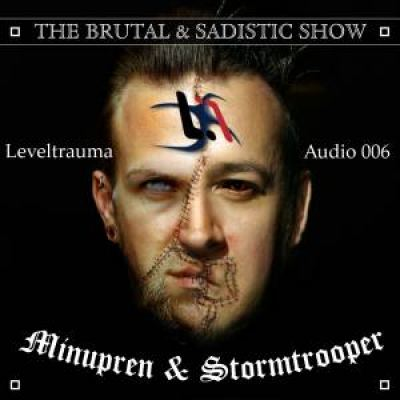 Stormtrooper and Minupren - The Brutal and Sadistic Show (2013)