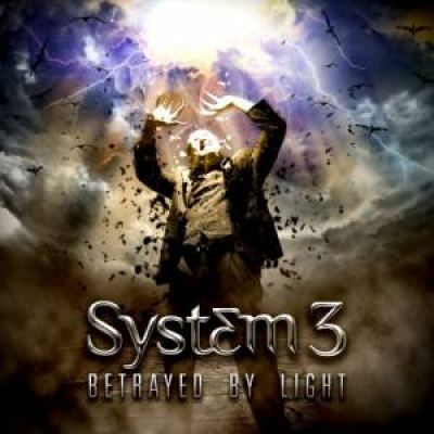 System 3 - Betrayed By Light (2013)