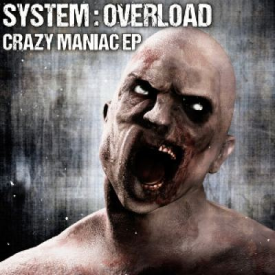 System: Overload - Crazy Maniac EP (2014)