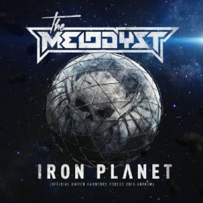 The Melodyst - Iron Planet (Official United Hardcore Forces 2016 Anthem)