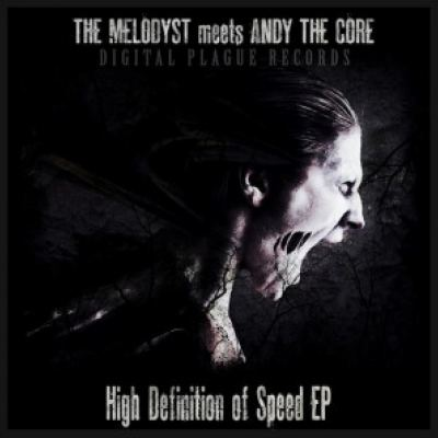 The Melodyst meets Andy The Core - High Definition Of Speed (2012)