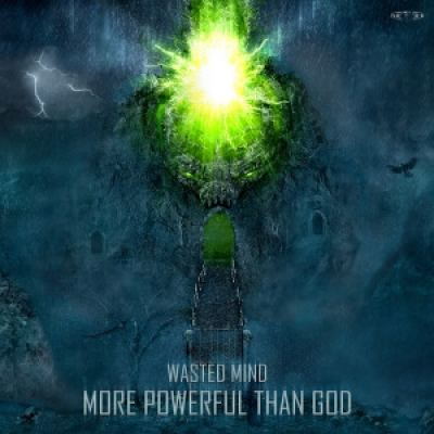 Wasted Mind - More Powerful Than God (2013)