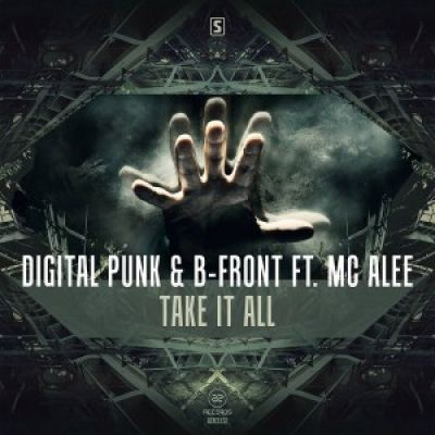 Digital Punk  B-Front Ft. Mc Alee - Take It All