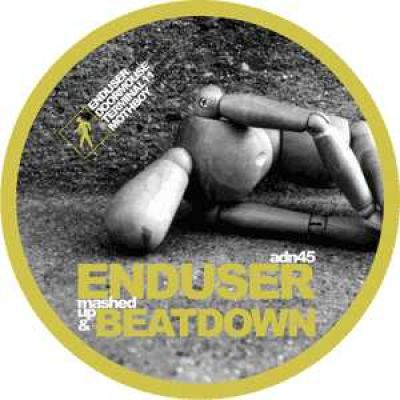 Enduser - Mashed Up And Beat Down (2005)