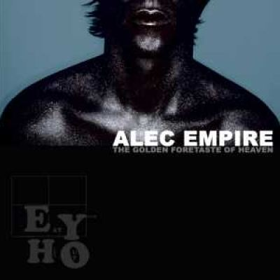 Alec Empire - The Golden Foretaste Of Heaven (2008)