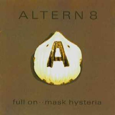 Altern 8 - Full On .. Mask Hysteria (1992)