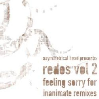 Asymmetrical Head - Redos Vol 2 (Feeling Sorry For Inanimate Remixes) (2008)